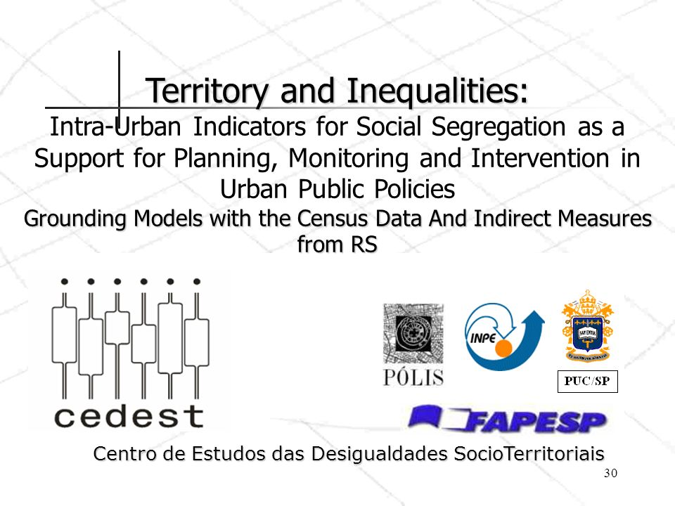 Territory and Inequalities: Grounding Models with the Census Data And Indirect Measures from RS Territory and Inequalities: Intra-Urban Indicators for