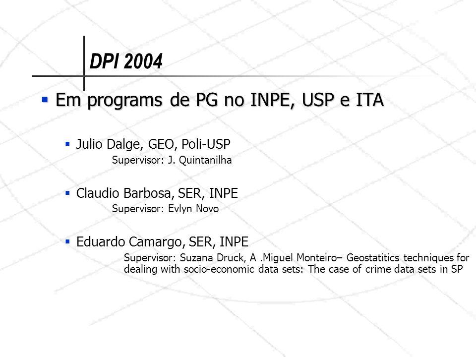 Em programs de PG no INPE, USP e ITA Em programs de PG no INPE, USP e ITA Julio Dalge, GEO, Poli-USP Supervisor: J. Quintanilha Claudio Barbosa, SER,