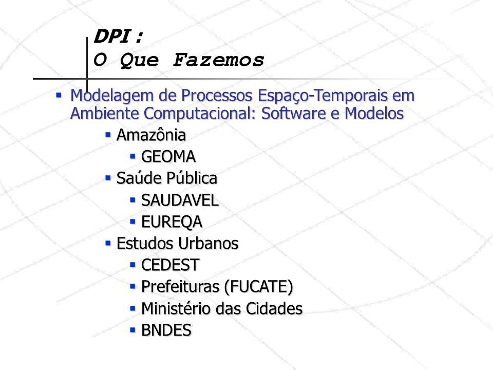 DPI : O Que Fazemos Modelagem de Processos Espaço-Temporais em Ambiente Computacional: Software e Modelos Modelagem de Processos Espaço-Temporais em A