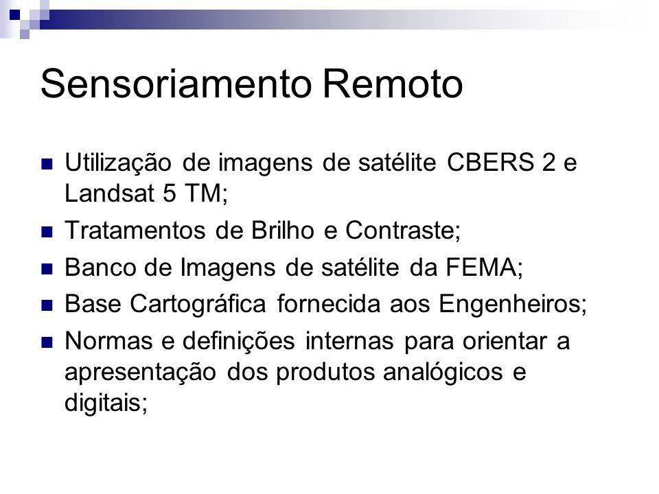 Sensoriamento Remoto Utilização de imagens de satélite CBERS 2 e Landsat 5 TM; Tratamentos de Brilho e Contraste; Banco de Imagens de satélite da FEMA