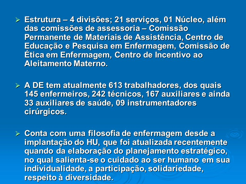 Estrutura – 4 divisões; 21 serviços, 01 Núcleo, além das comissões de assessoria – Comissão Permanente de Materiais de Assistência, Centro de Educação