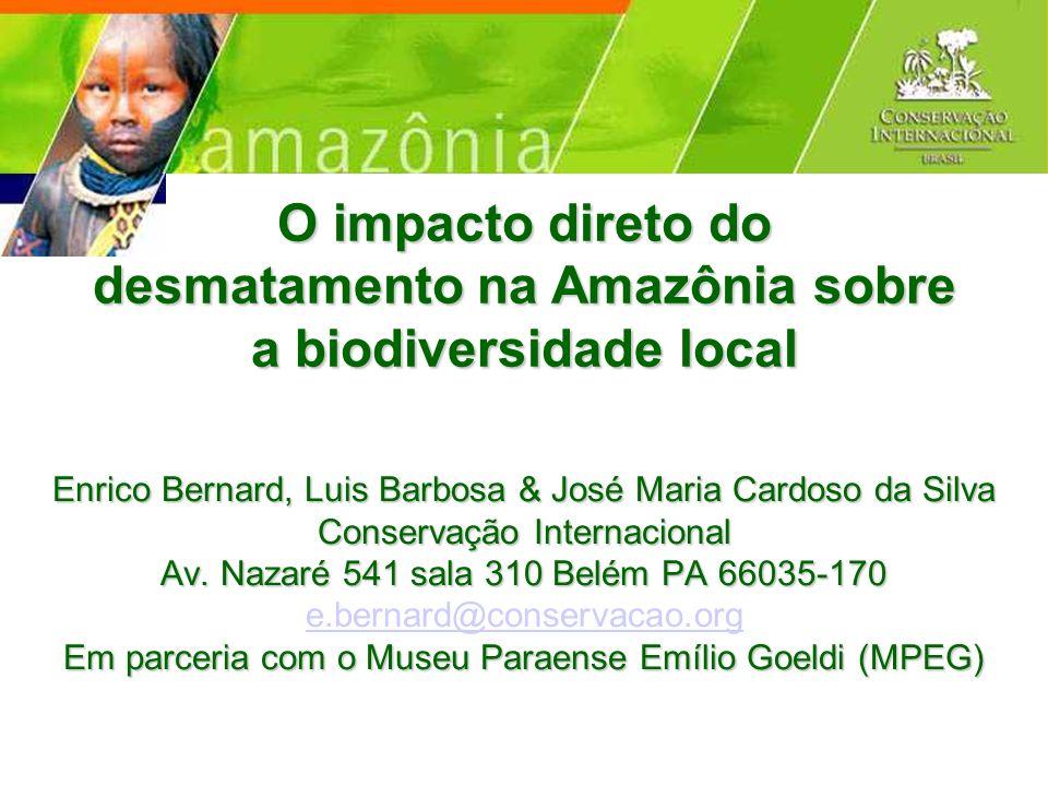 Enrico Bernard, Luis Barbosa & José Maria Cardoso da Silva Conservação Internacional Av. Nazaré 541 sala 310 Belém PA 66035-170 Em parceria com o Muse