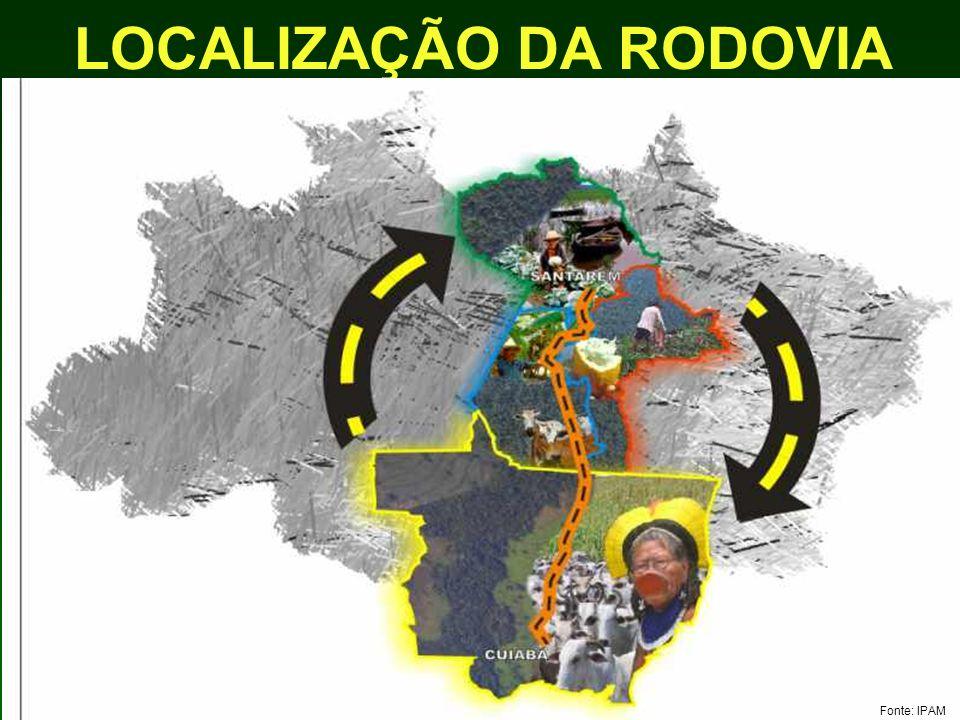 LOCALIZAÇÃO DA RODOVIA Fonte: IPAM