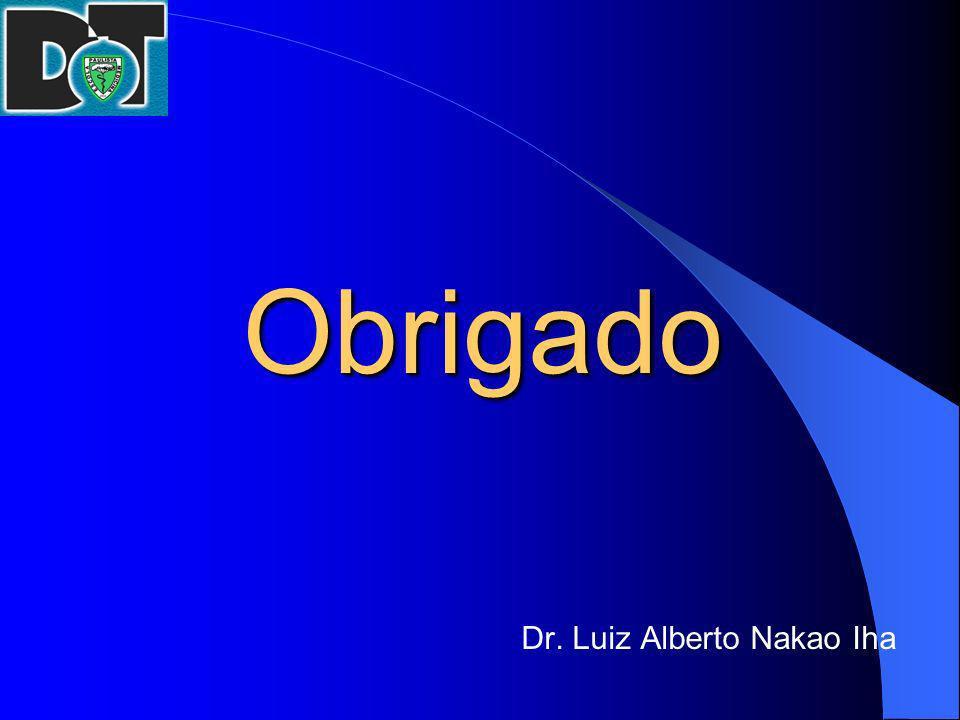Obrigado Dr. Luiz Alberto Nakao Iha