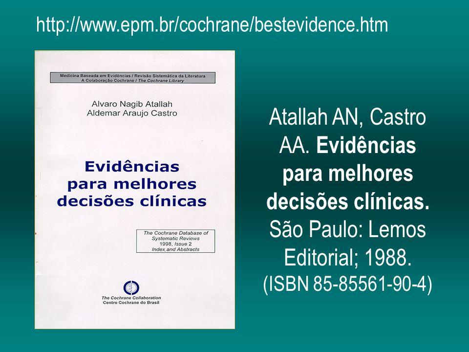 Atallah AN, Castro AA. Evidências para melhores decisões clínicas. São Paulo: Lemos Editorial; 1988. (ISBN 85-85561-90-4) http://www.epm.br/cochrane/b