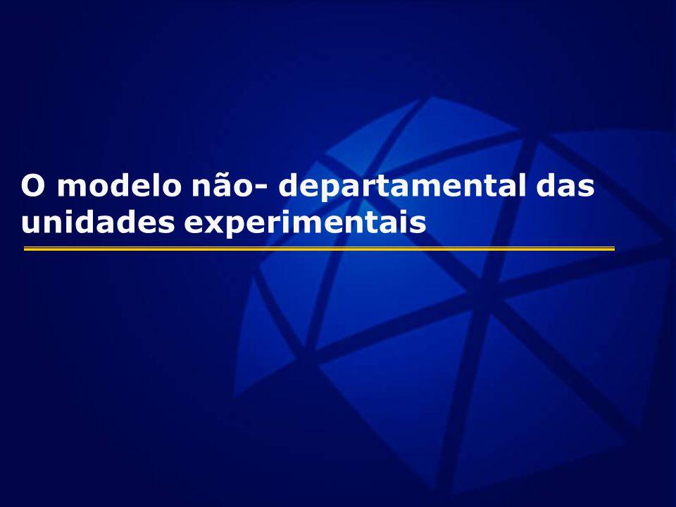 O modelo não- departamental das unidades experimentais