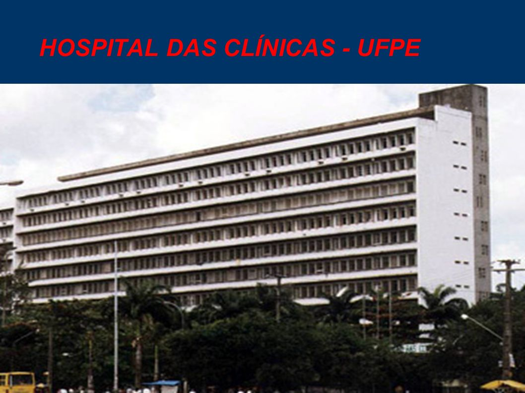 HOSPITAL DAS CLÍNICAS - UFPE