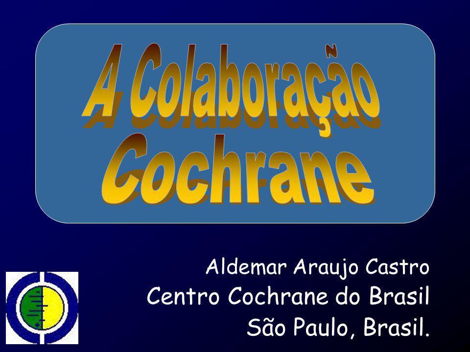 Aldemar Araujo Castro Centro Cochrane do Brasil São Paulo, Brasil.