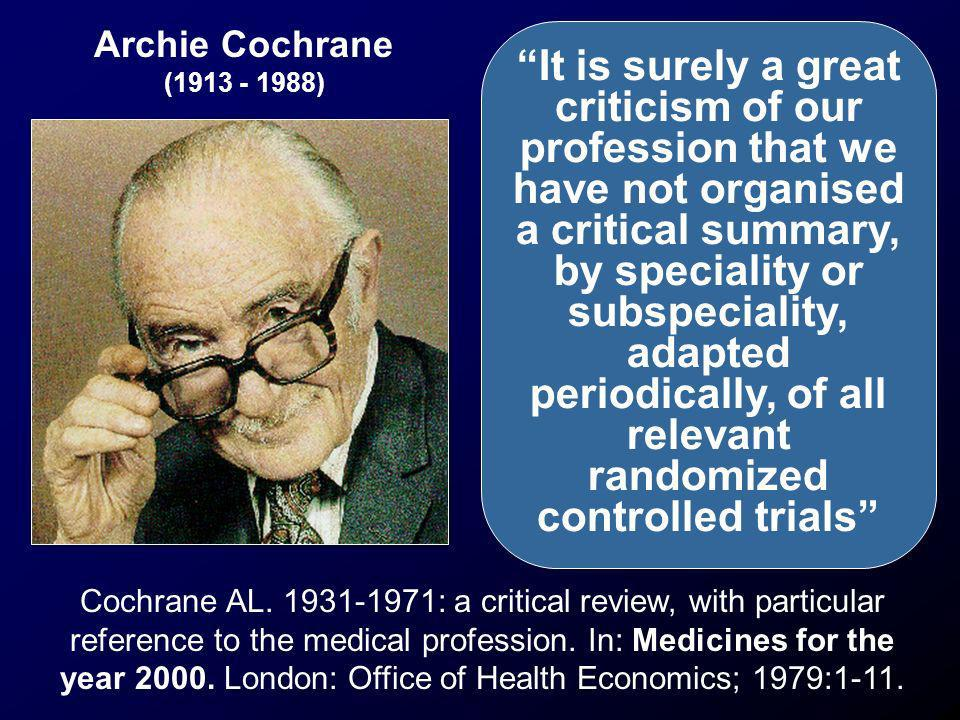 Cochrane AL. 1931-1971: a critical review, with particular reference to the medical profession. In: Medicines for the year 2000. London: Office of Hea