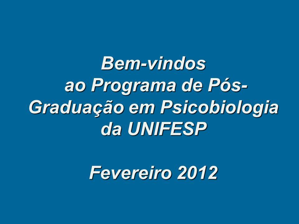 Bem-vindos ao Programa de Pós- Graduação em Psicobiologia da UNIFESP Fevereiro 2012