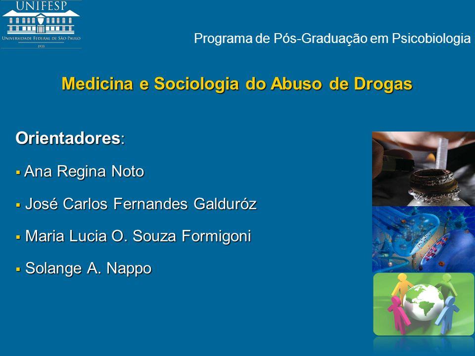 Programa de Pós-Graduação em Psicobiologia Orientadores : Ana Regina Noto Ana Regina Noto José Carlos Fernandes Galduróz José Carlos Fernandes Galduró