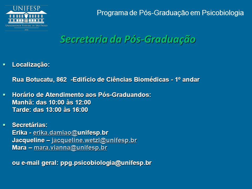 Secretaria da Pós-Graduação Localização: Localização: Rua Botucatu, 862 -Edifício de Ciências Biomédicas - 1º andar Horário de Atendimento aos Pós-Gra