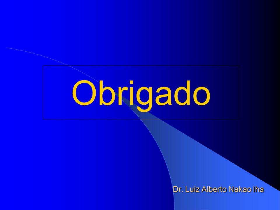 Dr. Luiz Alberto Nakao Iha Obrigado