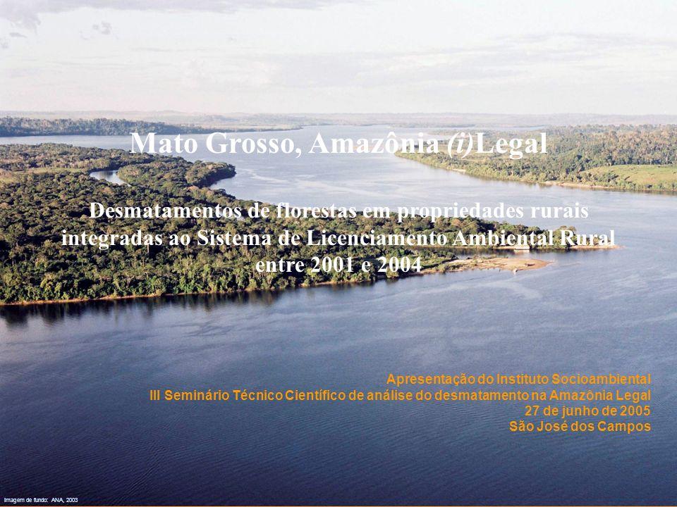 Imagem de fundo: ANA, 2003 Apresentação do Instituto Socioambiental III Seminário Técnico Científico de análise do desmatamento na Amazônia Legal 27 d
