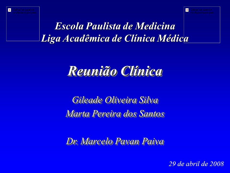 Reunião Clínica Gileade Oliveira Silva Marta Pereira dos Santos Dr.