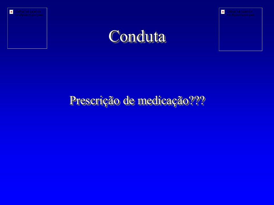 CondutaConduta Prescrição de medicação???