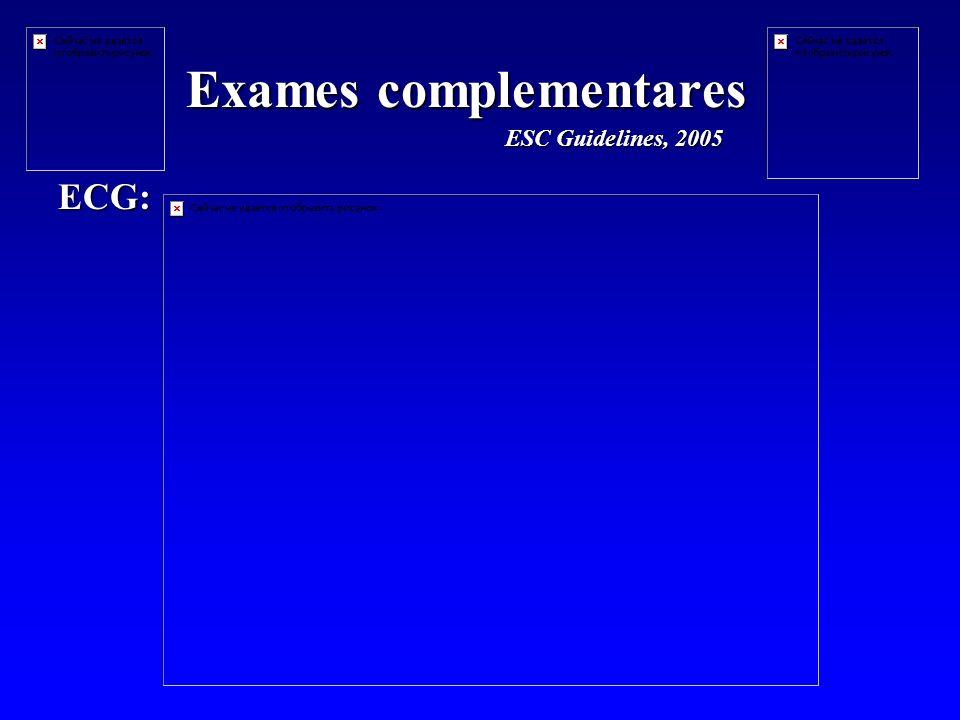 Exames complementares ECG: ESC Guidelines, 2005