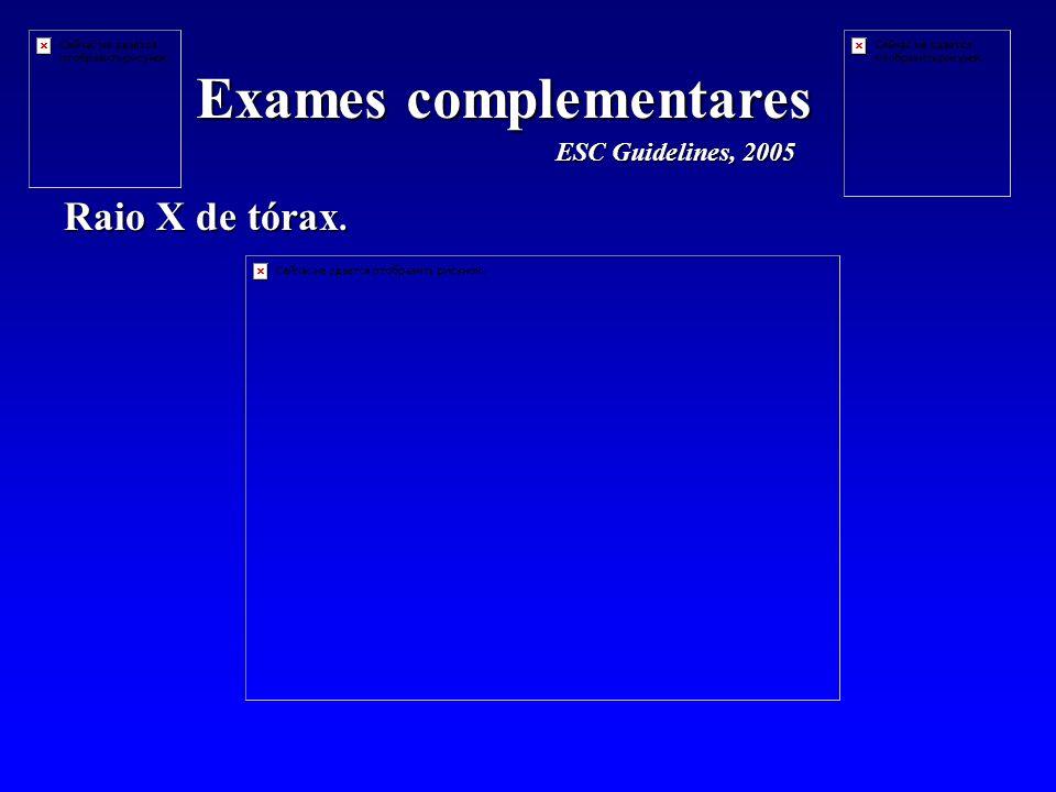 Raio X de tórax. Exames complementares ESC Guidelines, 2005
