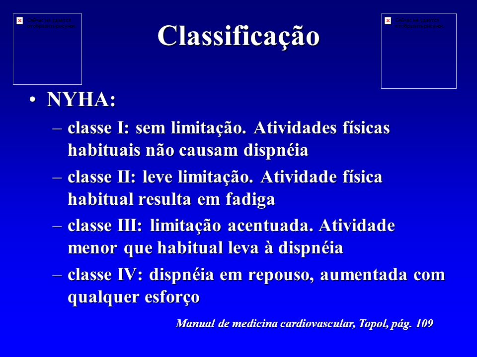 Classificação NYHA:NYHA: –classe I: sem limitação.
