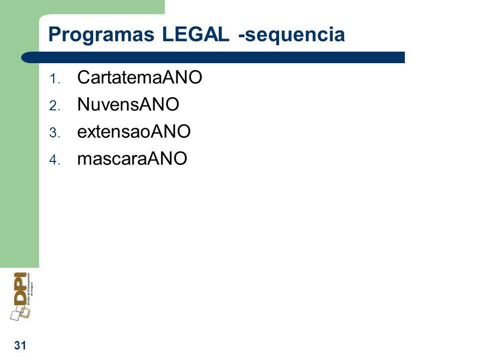 31 Programas LEGAL -sequencia 1. CartatemaANO 2. NuvensANO 3. extensaoANO 4. mascaraANO