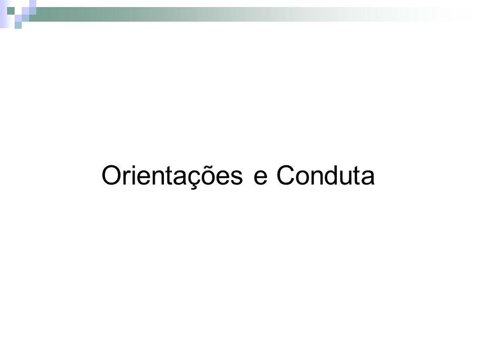 Orientações e Conduta
