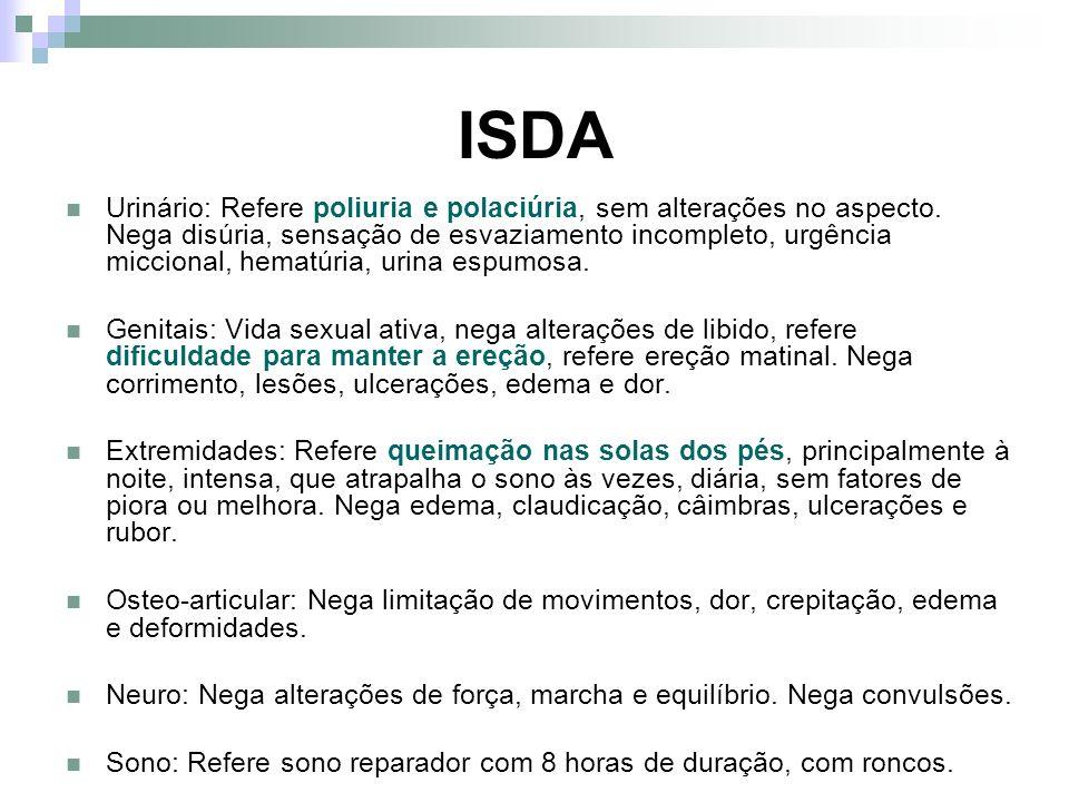 HD - Neuropatia periférica DM - Disfunção Erétil HAS Obesidade Dislipidemia mista Sobrecarga de ventrículo esquerdo (ECG) Tabagismo Cefaléia tipo tensão Alergia à Penicilina Síndrome metabólica