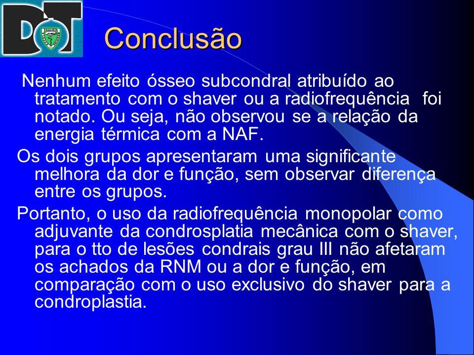 Conclusão Conclusão Nenhum efeito ósseo subcondral atribuído ao tratamento com o shaver ou a radiofrequência foi notado. Ou seja, não observou se a re