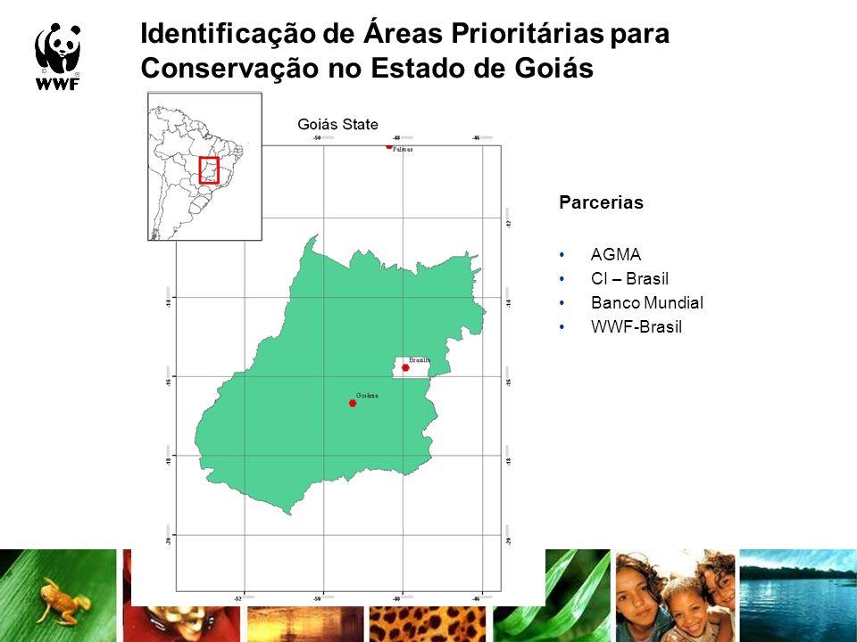 Parcerias AGMA CI – Brasil Banco Mundial WWF-Brasil Identificação de Áreas Prioritárias para Conservação no Estado de Goiás