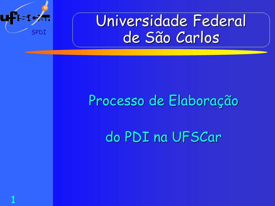 SPDI 1 Universidade Federal de São Carlos Processo de Elaboração do PDI na UFSCar