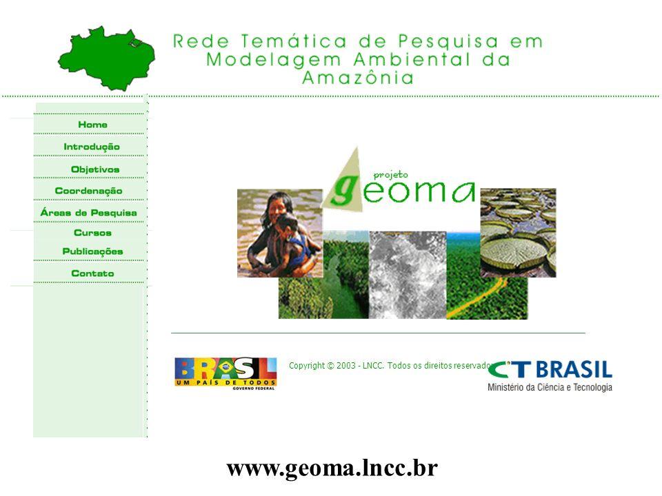 Até Hoje Temos 1573Acessos Copyright © 2003 - LNCC. Todos os direitos reservados www.geoma.lncc.br