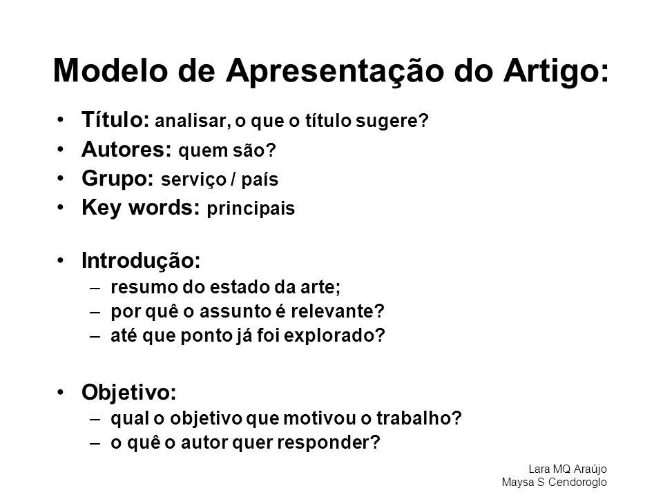 Lara MQ Araújo Maysa S Cendoroglo Modelo de Apresentação do Artigo: Título: analisar, o que o título sugere? Autores: quem são? Grupo: serviço / país