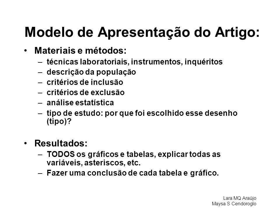 Lara MQ Araújo Maysa S Cendoroglo Modelo de Apresentação do Artigo: Materiais e métodos: –técnicas laboratoriais, instrumentos, inquéritos –descrição