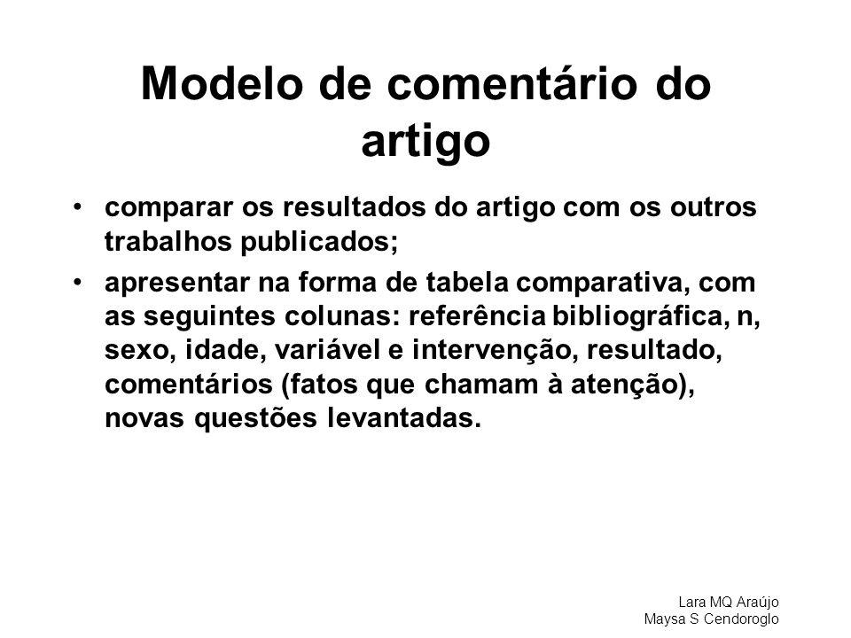 Lara MQ Araújo Maysa S Cendoroglo Modelo de comentário do artigo comparar os resultados do artigo com os outros trabalhos publicados; apresentar na fo
