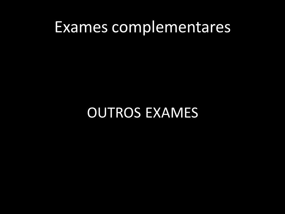 Exames complementares OUTROS EXAMES
