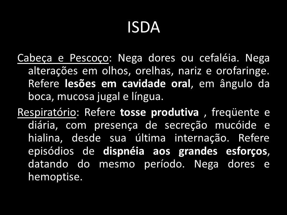 ISDA Cardiovascular: Nega palpitações, síncope, edema, astenia.