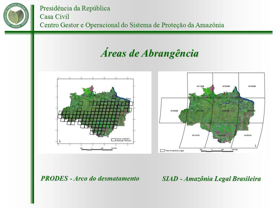 Presidência da República Casa Civil Centro Gestor e Operacional do Sistema de Proteção da Amazônia Áreas de Abrangência PRODES - Arco do desmatamento