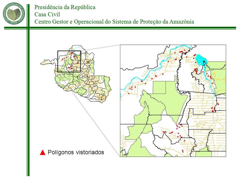 Presidência da República Casa Civil Centro Gestor e Operacional do Sistema de Proteção da Amazônia Polígonos vistoriados