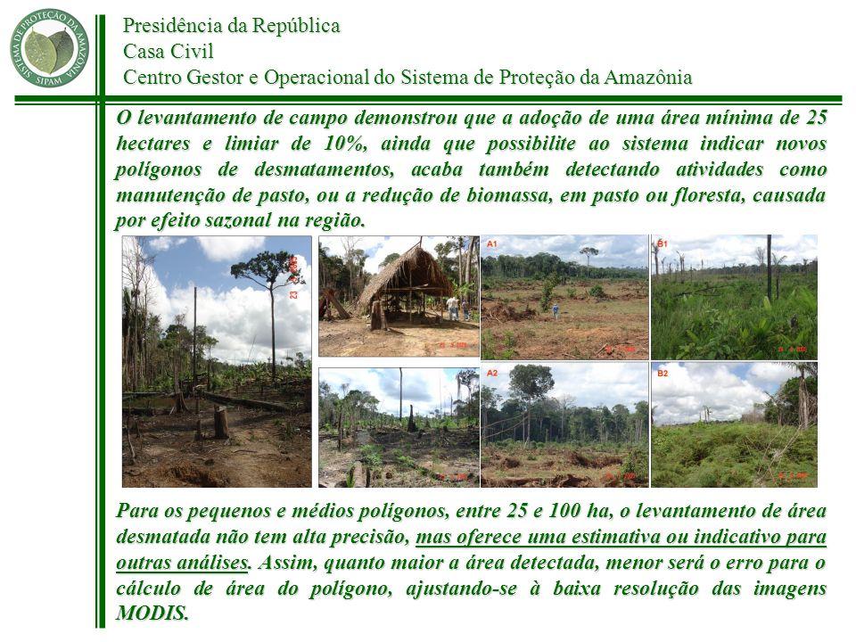 Presidência da República Casa Civil Centro Gestor e Operacional do Sistema de Proteção da Amazônia O levantamento de campo demonstrou que a adoção de