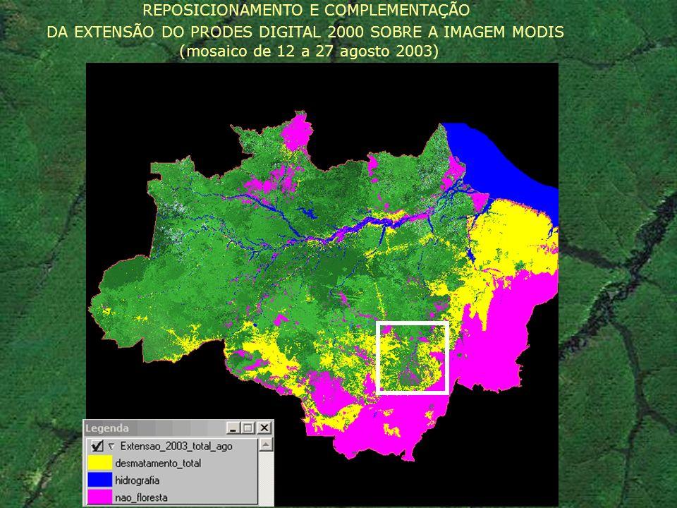 REPOSICIONAMENTO E COMPLEMENTAÇÃO DA EXTENSÃO DO PRODES DIGITAL 2000 SOBRE A IMAGEM MODIS (mosaico de 12 a 27 agosto 2003)