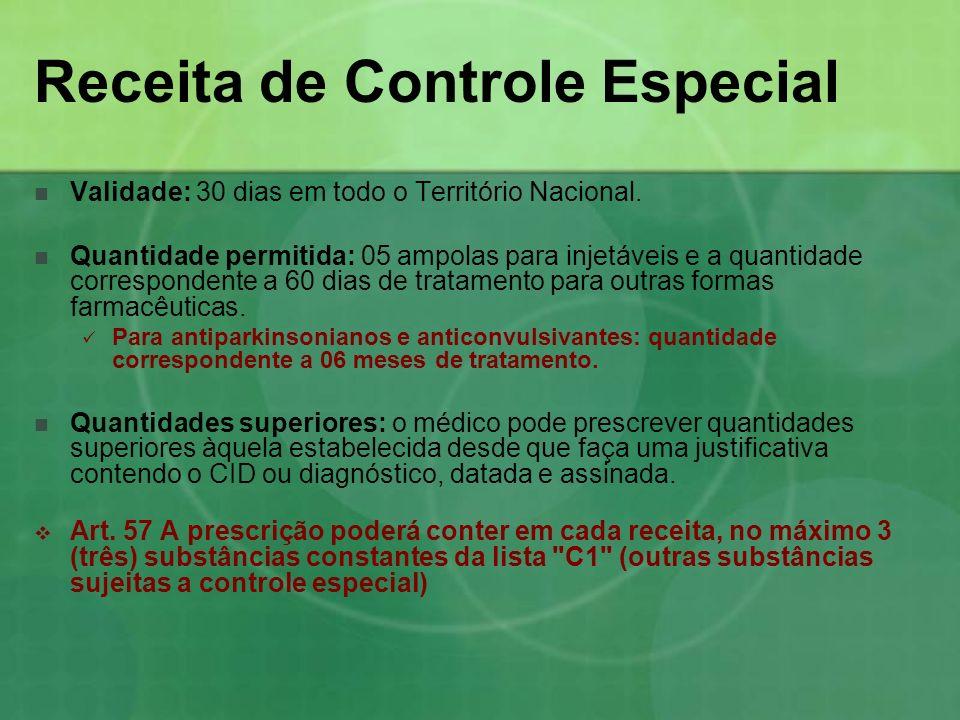 Receita de Controle Especial Validade: 30 dias em todo o Território Nacional. Quantidade permitida: 05 ampolas para injetáveis e a quantidade correspo