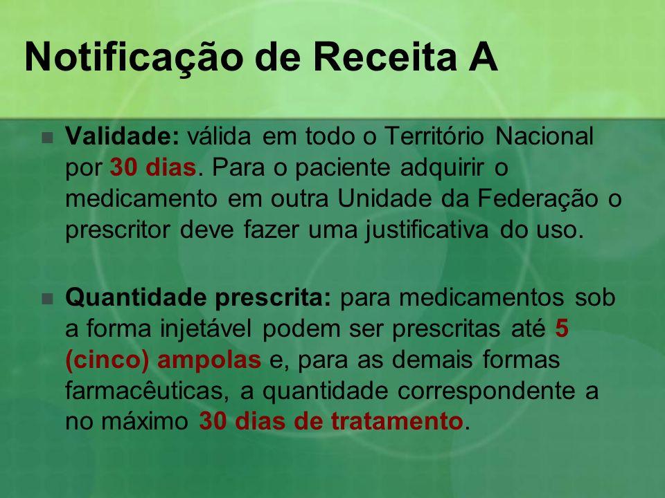 Notificação de Receita A Validade: válida em todo o Território Nacional por 30 dias. Para o paciente adquirir o medicamento em outra Unidade da Federa