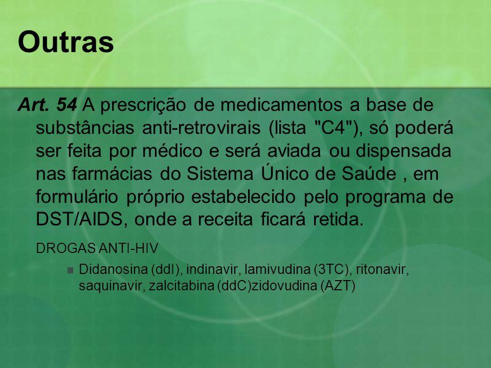 Outras Art. 54 A prescrição de medicamentos a base de substâncias anti-retrovirais (lista