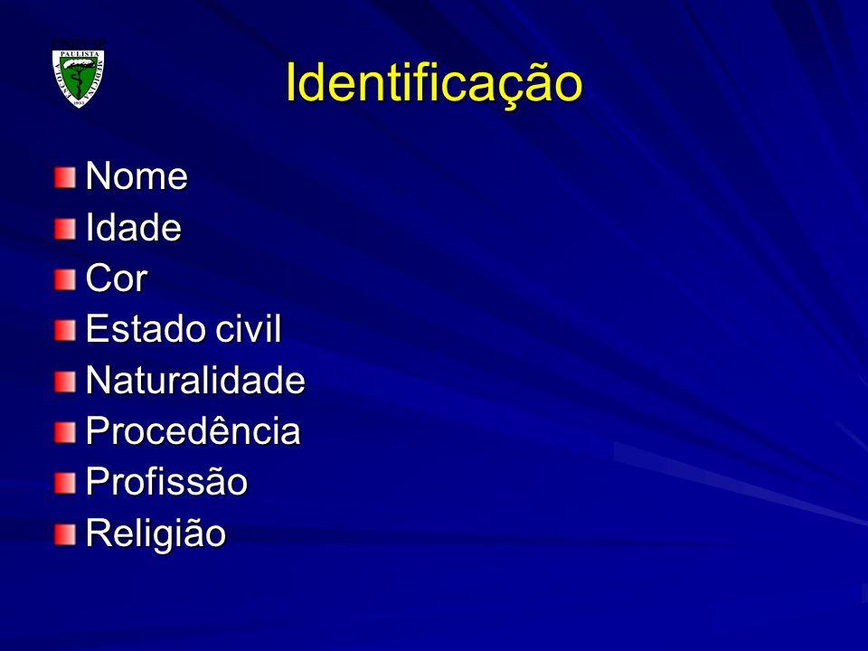 Identificação NomeIdadeCor Estado civil NaturalidadeProcedênciaProfissãoReligião