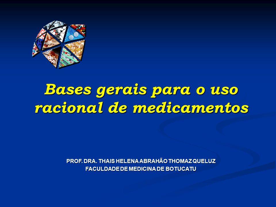 Bases gerais para o uso racional de medicamentos PROF.
