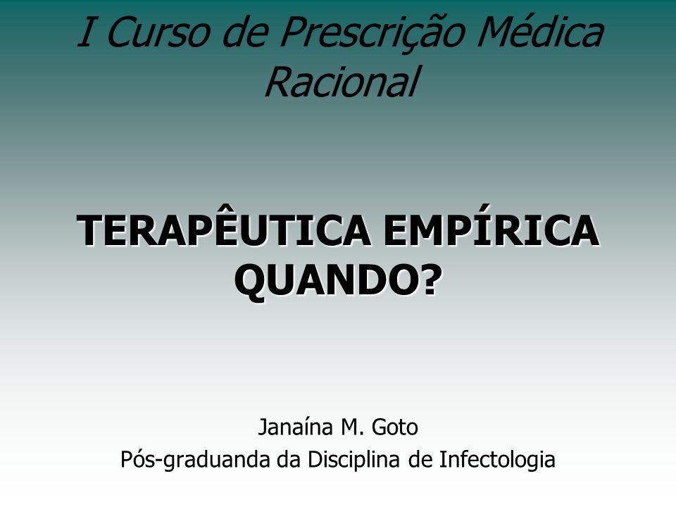 Terapêutica Antimicrobiana Princípios Eficácia Efeitos adversos Custo Profilaxia Terapia específica Terapia empírica Terapia preemptiva