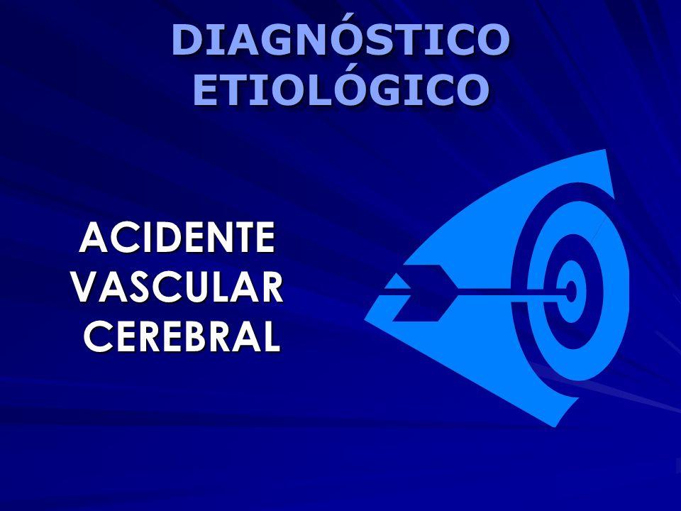 DIAGNÓSTICO ETIOLÓGICO ACIDENTEVASCULARCEREBRAL