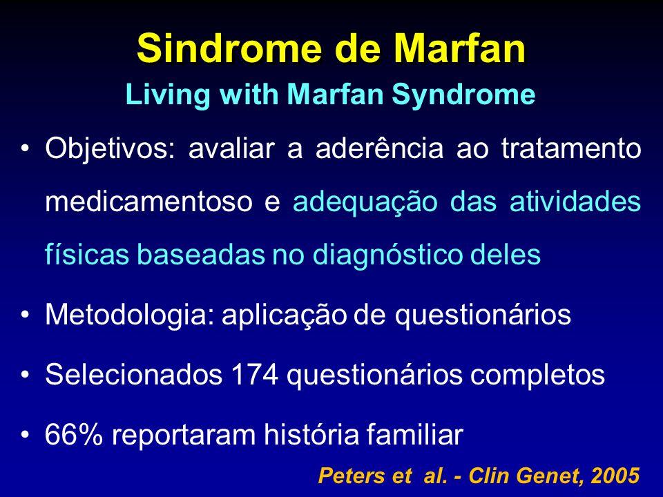 Sindrome de Marfan Living with Marfan Syndrome Objetivos: avaliar a aderência ao tratamento medicamentoso e adequação das atividades físicas baseadas