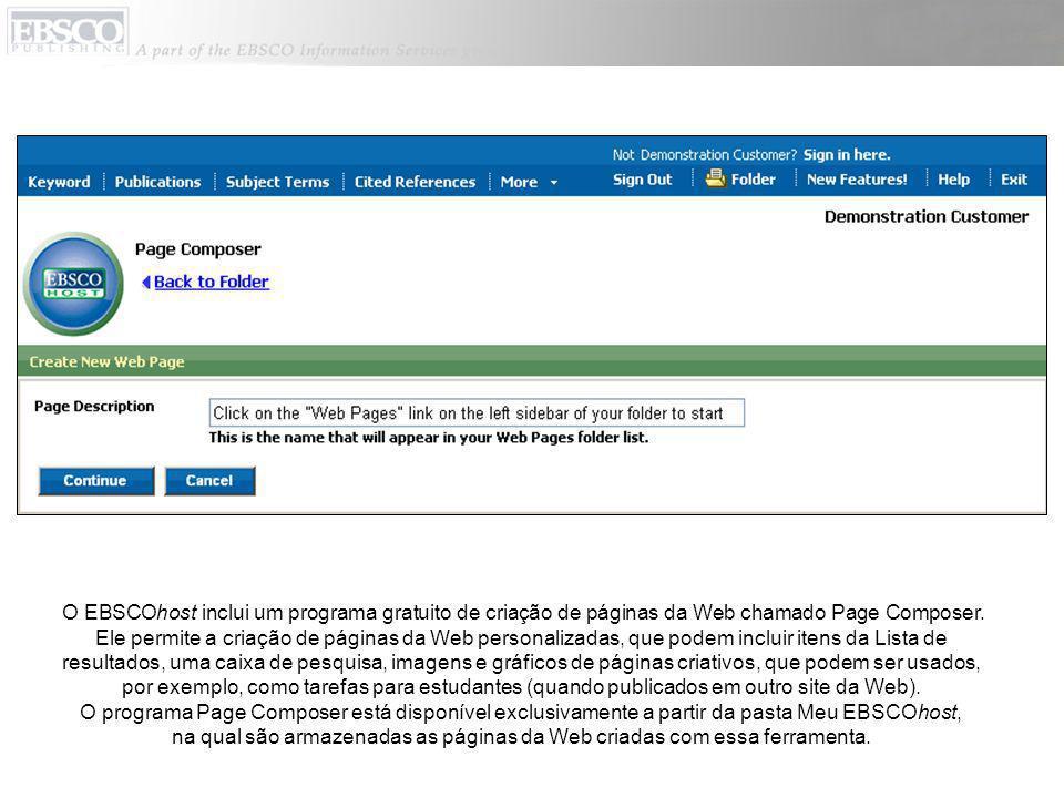 O EBSCOhost inclui um programa gratuito de criação de páginas da Web chamado Page Composer.