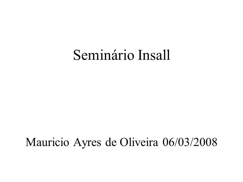 Seminário Insall Mauricio Ayres de Oliveira 06/03/2008