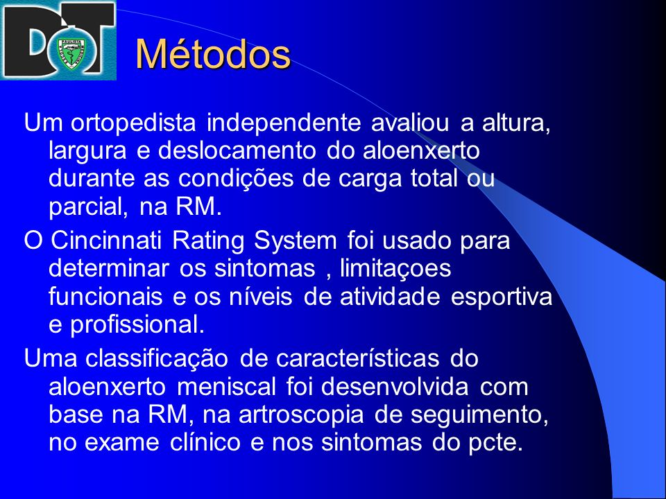 Métodos Um ortopedista independente avaliou a altura, largura e deslocamento do aloenxerto durante as condições de carga total ou parcial, na RM. O Ci